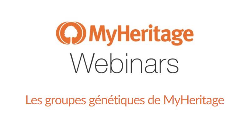 Prochain webinaire : Les groupes génétiques de MyHeritage